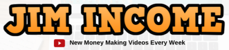 Jim Income – New Money Making Videos Every Week